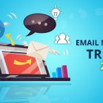Latest Email Marketing Trends for 2020